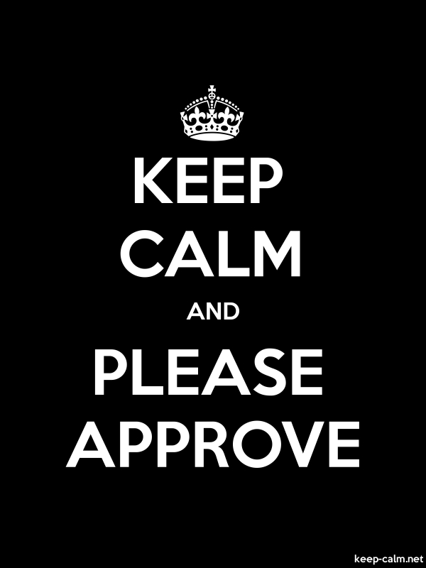 KEEP CALM AND PLEASE APPROVE - white/black - Default (600x800)