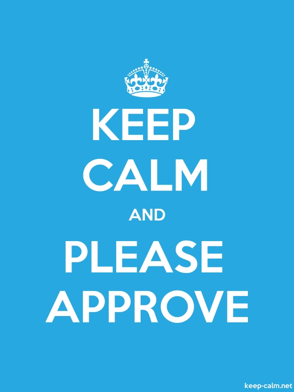 KEEP CALM AND PLEASE APPROVE - white/blue - Default (600x800)