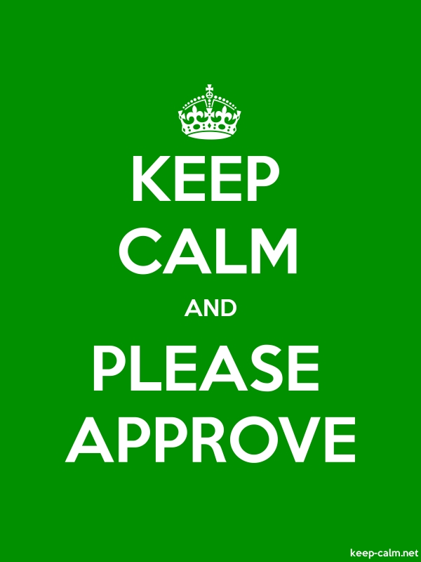 KEEP CALM AND PLEASE APPROVE - white/green - Default (600x800)