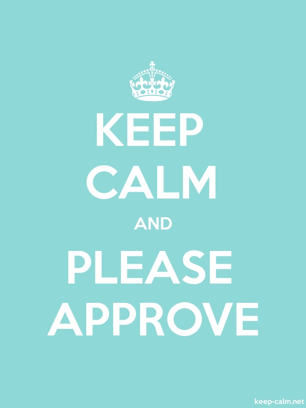 KEEP CALM AND PLEASE APPROVE - white/lightblue - Default (600x800)
