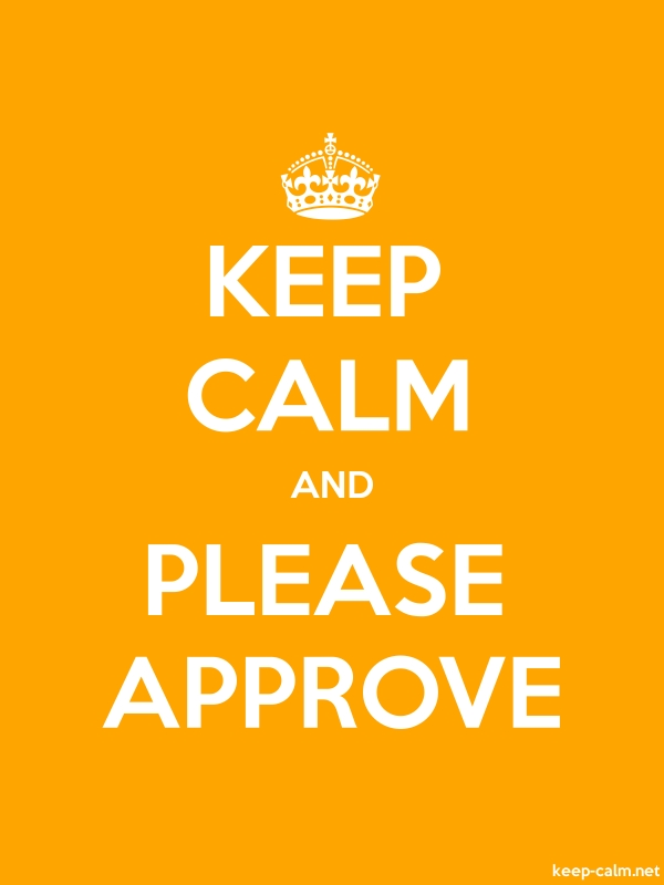 KEEP CALM AND PLEASE APPROVE - white/orange - Default (600x800)