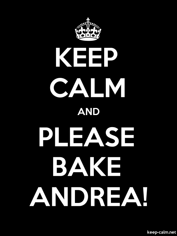 KEEP CALM AND PLEASE BAKE ANDREA! - white/black - Default (600x800)