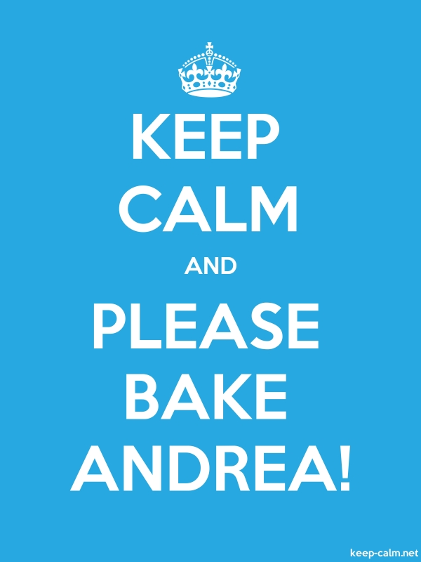 KEEP CALM AND PLEASE BAKE ANDREA! - white/blue - Default (600x800)