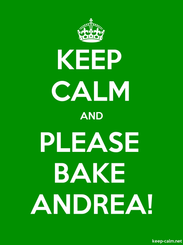 KEEP CALM AND PLEASE BAKE ANDREA! - white/green - Default (600x800)