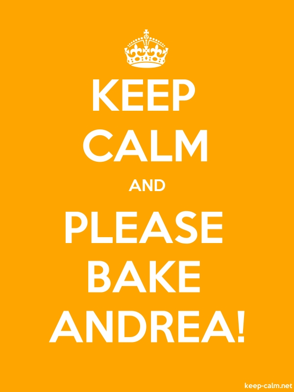 KEEP CALM AND PLEASE BAKE ANDREA! - white/orange - Default (600x800)