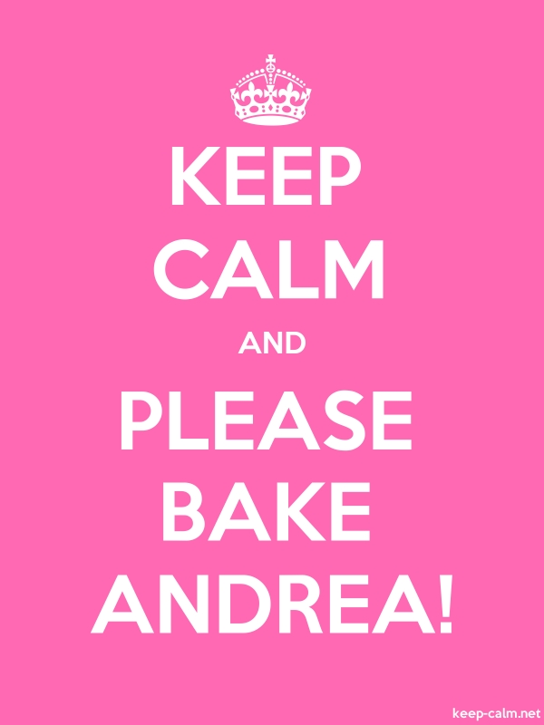 KEEP CALM AND PLEASE BAKE ANDREA! - white/pink - Default (600x800)