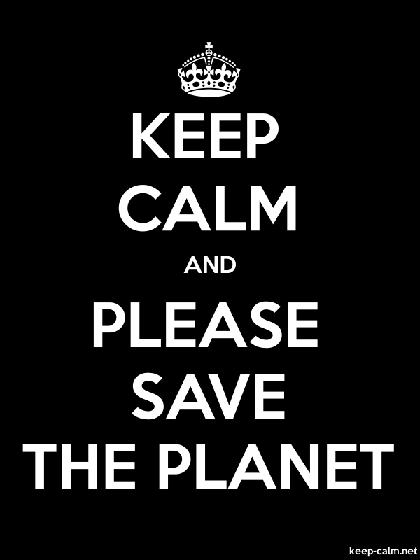 KEEP CALM AND PLEASE SAVE THE PLANET - white/black - Default (600x800)