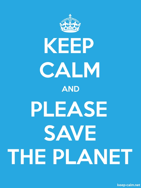 KEEP CALM AND PLEASE SAVE THE PLANET - white/blue - Default (600x800)