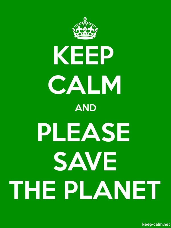 KEEP CALM AND PLEASE SAVE THE PLANET - white/green - Default (600x800)