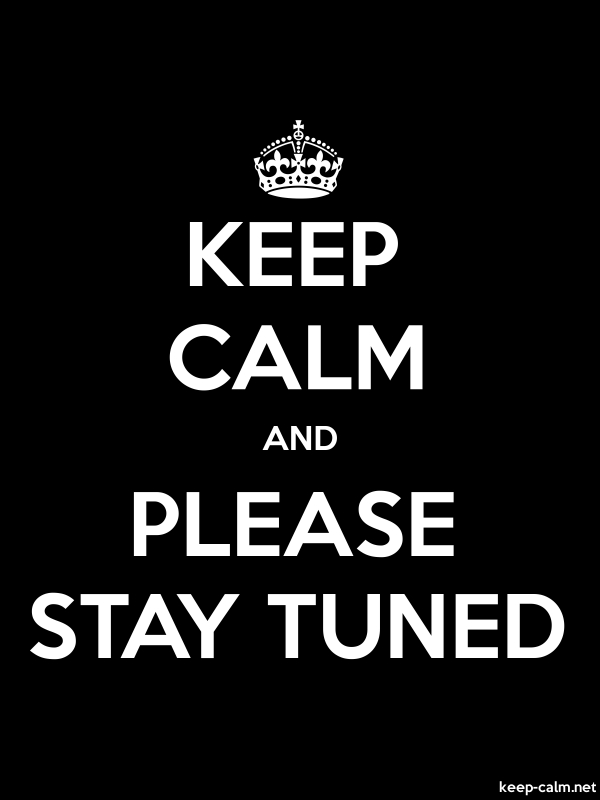 KEEP CALM AND PLEASE STAY TUNED - white/black - Default (600x800)