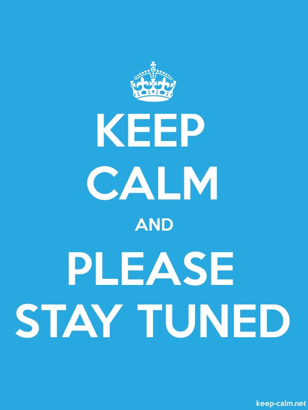 KEEP CALM AND PLEASE STAY TUNED - white/blue - Default (600x800)