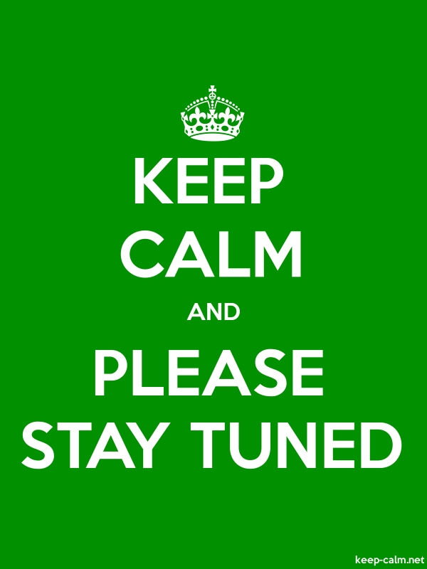 KEEP CALM AND PLEASE STAY TUNED - white/green - Default (600x800)