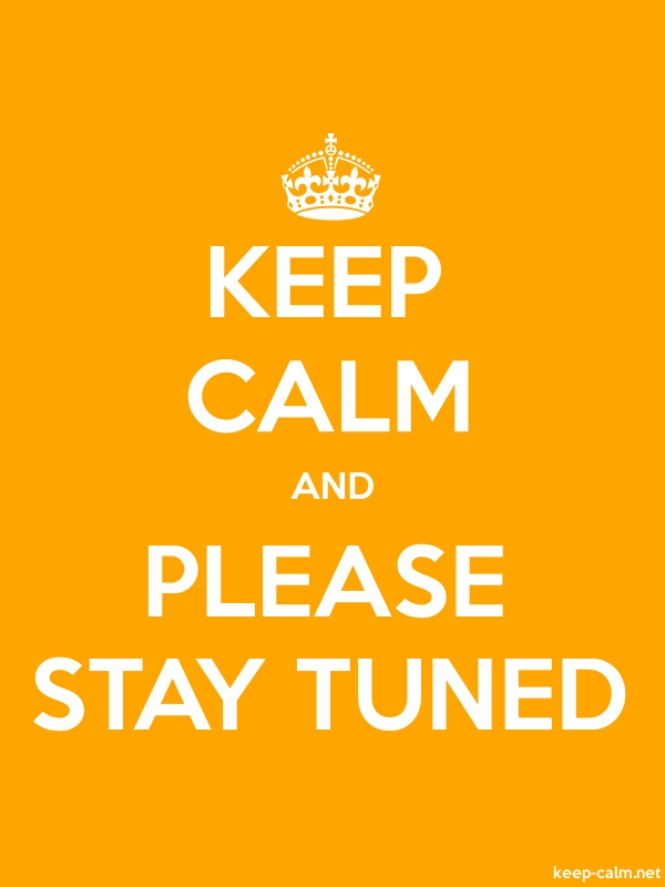 KEEP CALM AND PLEASE STAY TUNED - white/orange - Default (600x800)