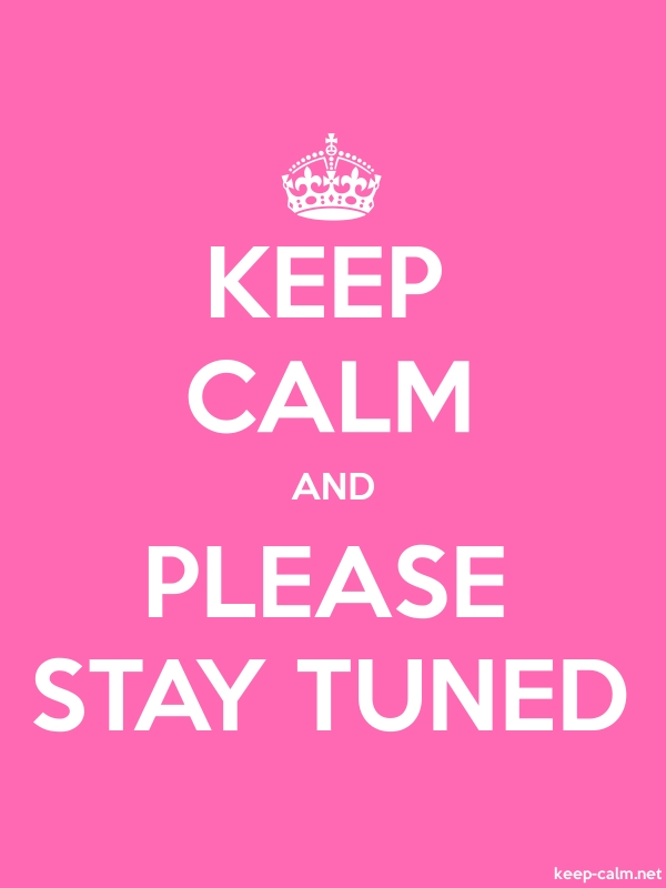 KEEP CALM AND PLEASE STAY TUNED - white/pink - Default (600x800)