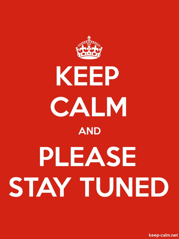 KEEP CALM AND PLEASE STAY TUNED - white/red - Default (600x800)