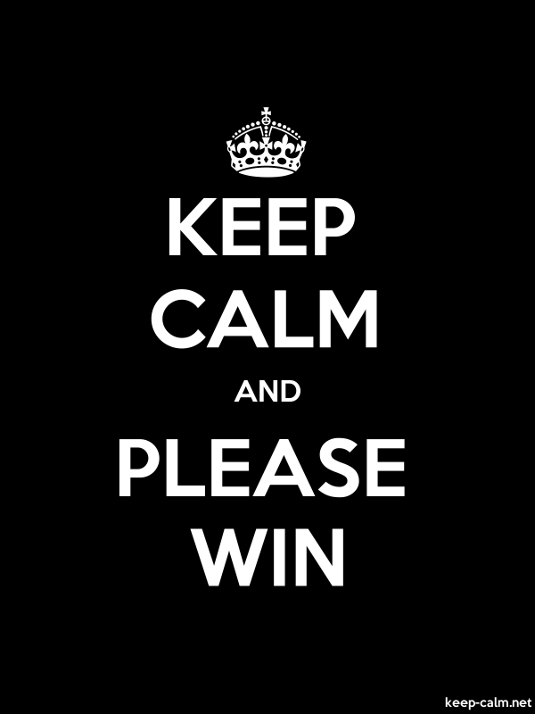 KEEP CALM AND PLEASE WIN - white/black - Default (600x800)