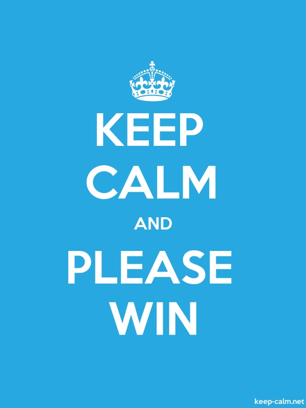 KEEP CALM AND PLEASE WIN - white/blue - Default (600x800)