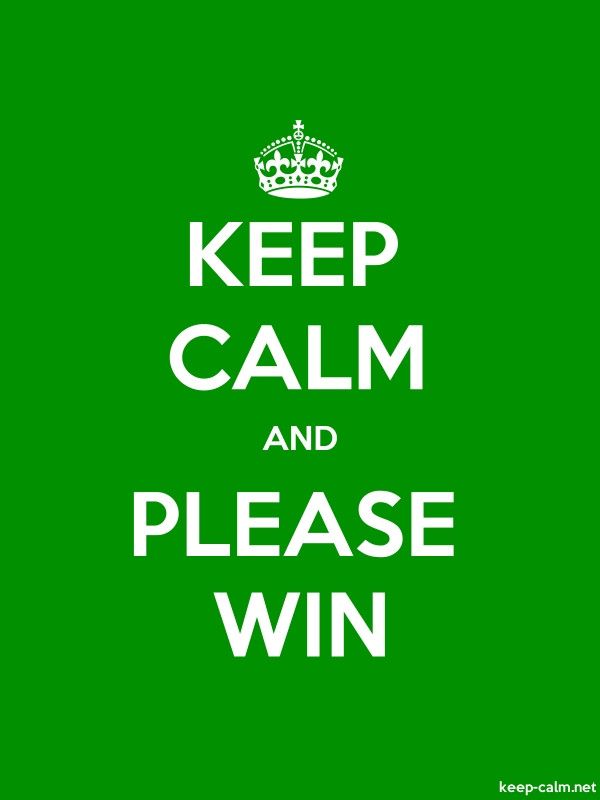 KEEP CALM AND PLEASE WIN - white/green - Default (600x800)