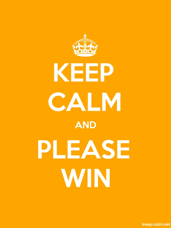 KEEP CALM AND PLEASE WIN - white/orange - Default (600x800)