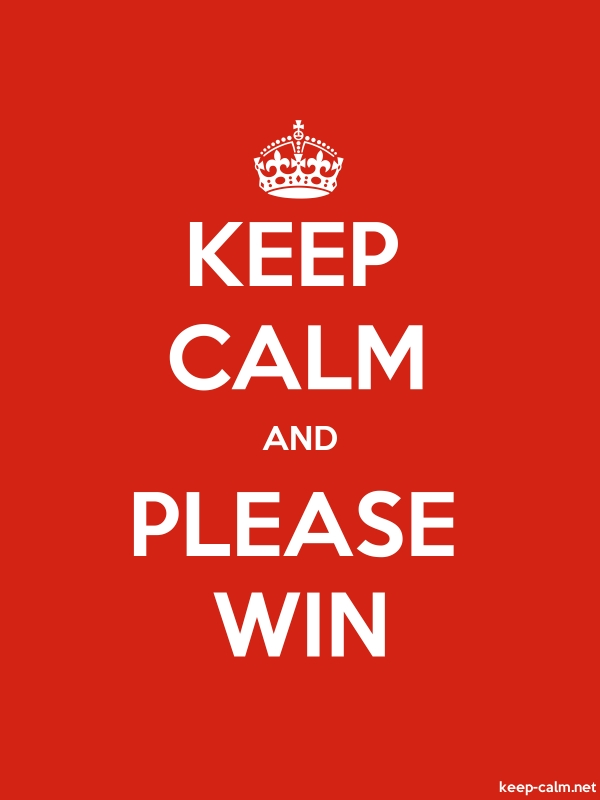 KEEP CALM AND PLEASE WIN - white/red - Default (600x800)