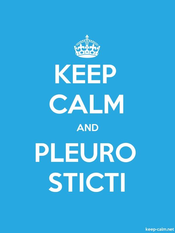 KEEP CALM AND PLEURO STICTI - white/blue - Default (600x800)