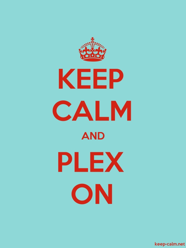 KEEP CALM AND PLEX ON - red/lightblue - Default (600x800)