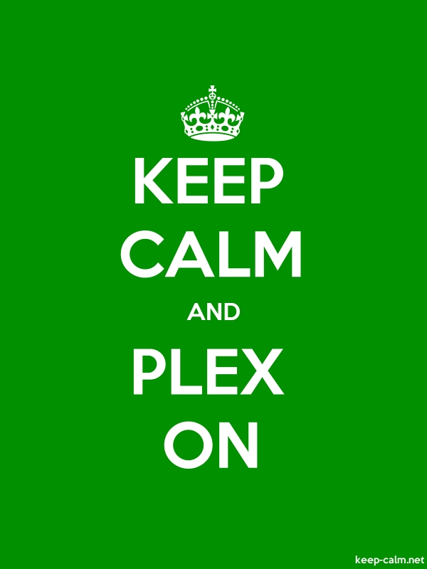 KEEP CALM AND PLEX ON - white/green - Default (600x800)
