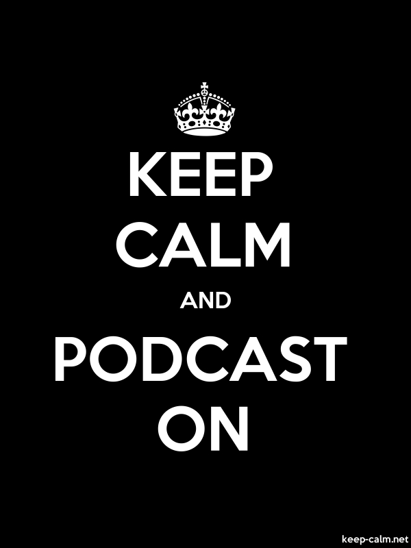 KEEP CALM AND PODCAST ON - white/black - Default (600x800)