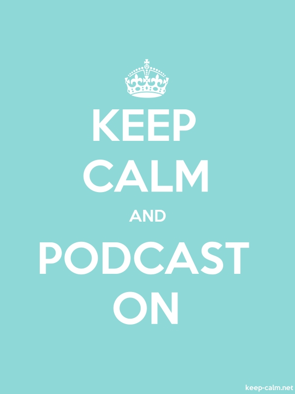 KEEP CALM AND PODCAST ON - white/lightblue - Default (600x800)