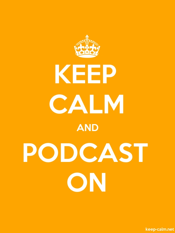 KEEP CALM AND PODCAST ON - white/orange - Default (600x800)