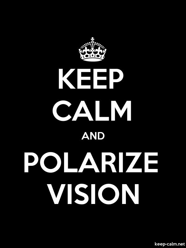 KEEP CALM AND POLARIZE VISION - white/black - Default (600x800)