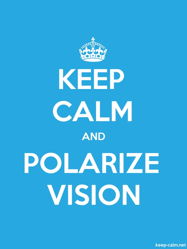 KEEP CALM AND POLARIZE VISION - white/blue - Default (600x800)