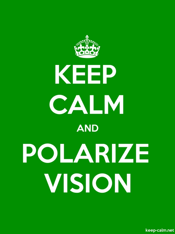 KEEP CALM AND POLARIZE VISION - white/green - Default (600x800)