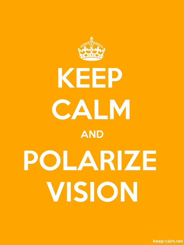 KEEP CALM AND POLARIZE VISION - white/orange - Default (600x800)