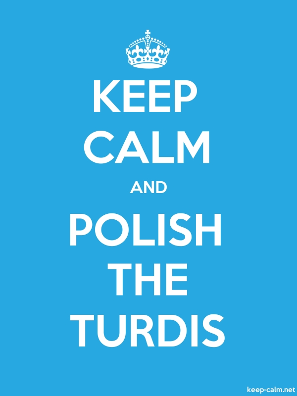 KEEP CALM AND POLISH THE TURDIS - white/blue - Default (600x800)