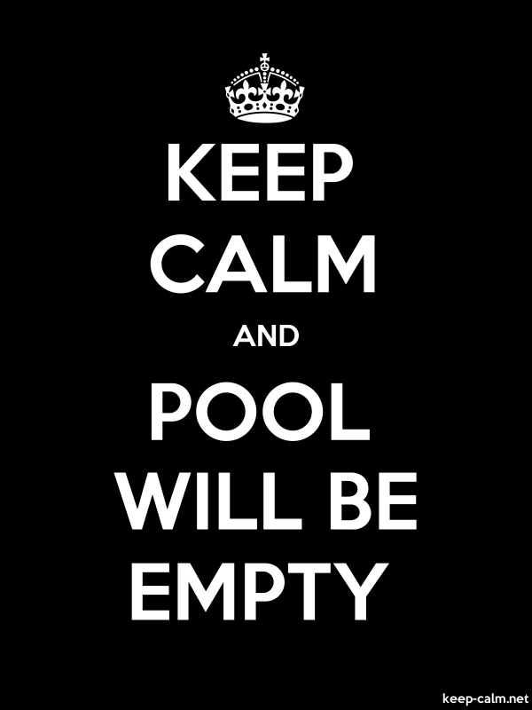 KEEP CALM AND POOL WILL BE EMPTY - white/black - Default (600x800)