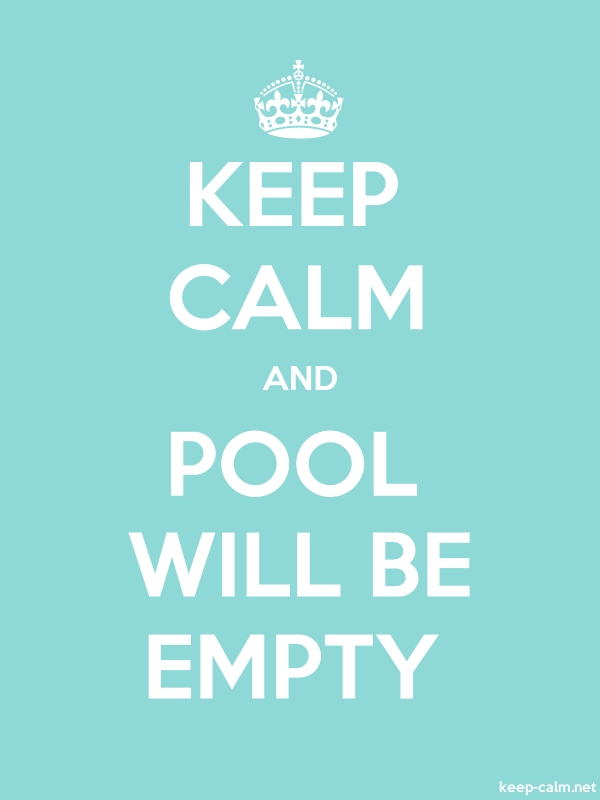 KEEP CALM AND POOL WILL BE EMPTY - white/lightblue - Default (600x800)