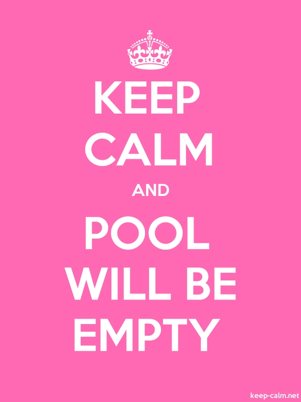 KEEP CALM AND POOL WILL BE EMPTY - white/pink - Default (600x800)