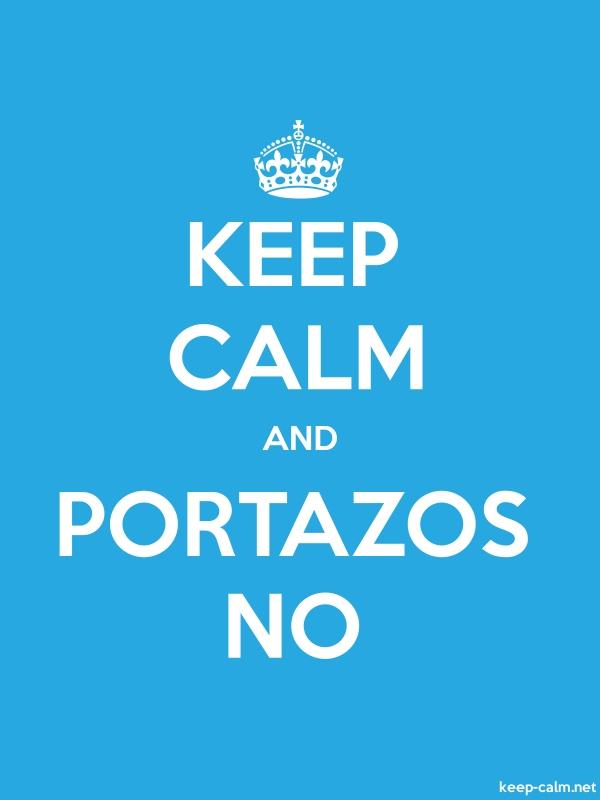 KEEP CALM AND PORTAZOS NO - white/blue - Default (600x800)