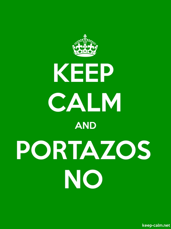 KEEP CALM AND PORTAZOS NO - white/green - Default (600x800)