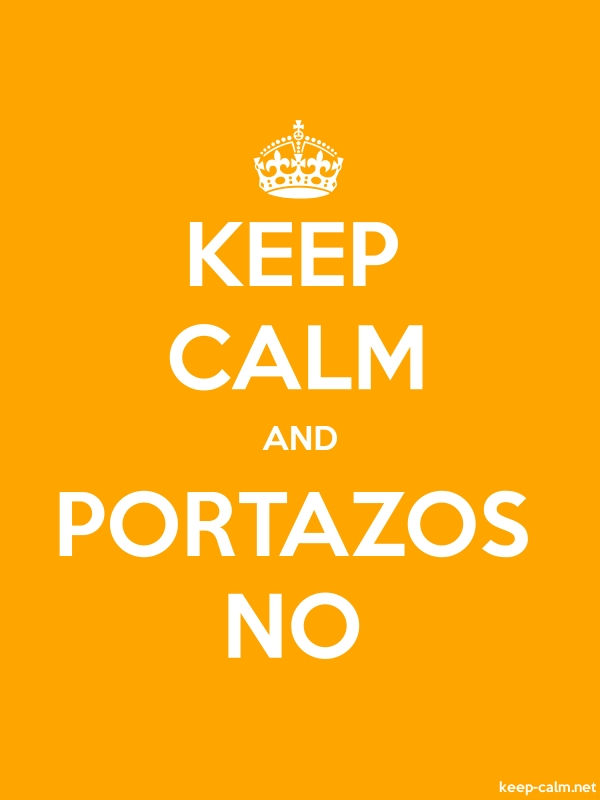 KEEP CALM AND PORTAZOS NO - white/orange - Default (600x800)