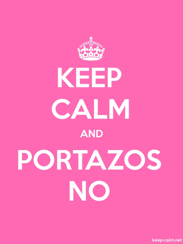 KEEP CALM AND PORTAZOS NO - white/pink - Default (600x800)
