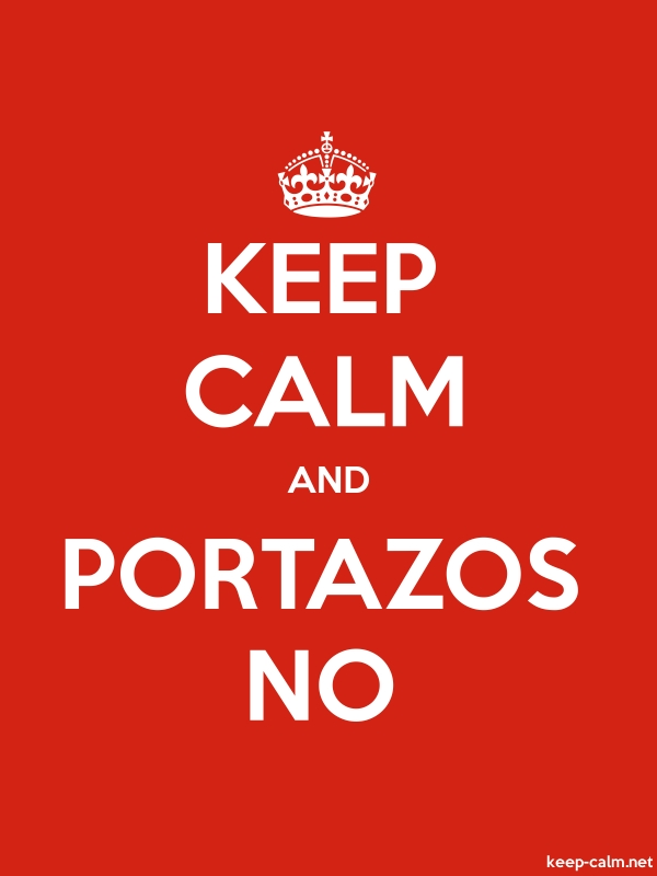 KEEP CALM AND PORTAZOS NO - white/red - Default (600x800)
