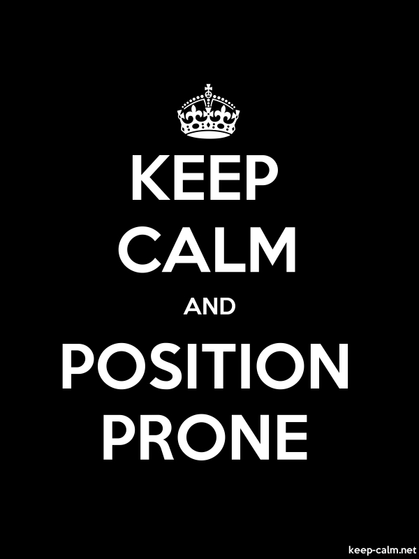KEEP CALM AND POSITION PRONE - white/black - Default (600x800)