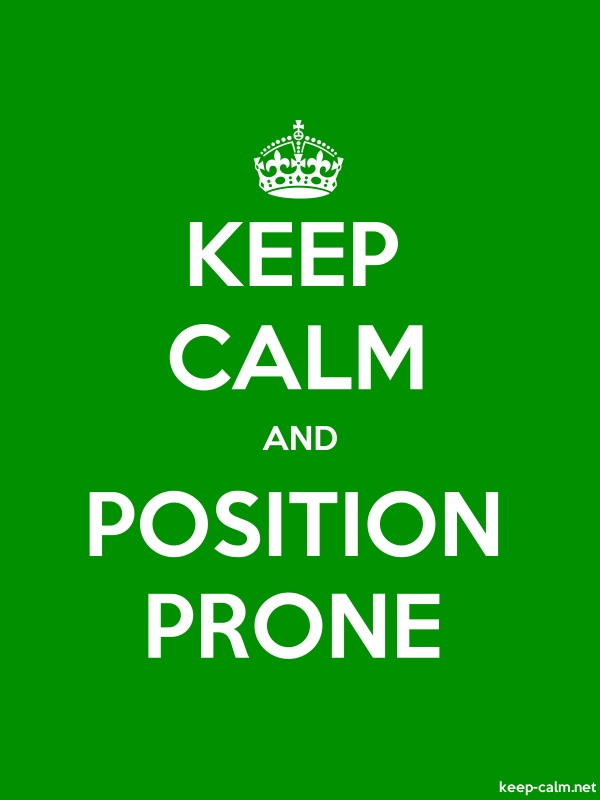 KEEP CALM AND POSITION PRONE - white/green - Default (600x800)