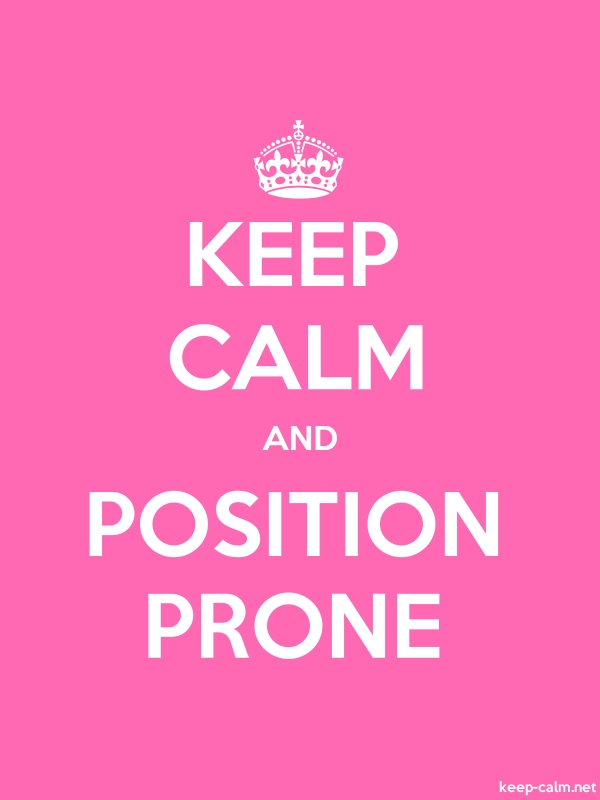 KEEP CALM AND POSITION PRONE - white/pink - Default (600x800)
