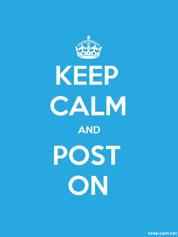 KEEP CALM AND POST ON - white/blue - Default (600x800)