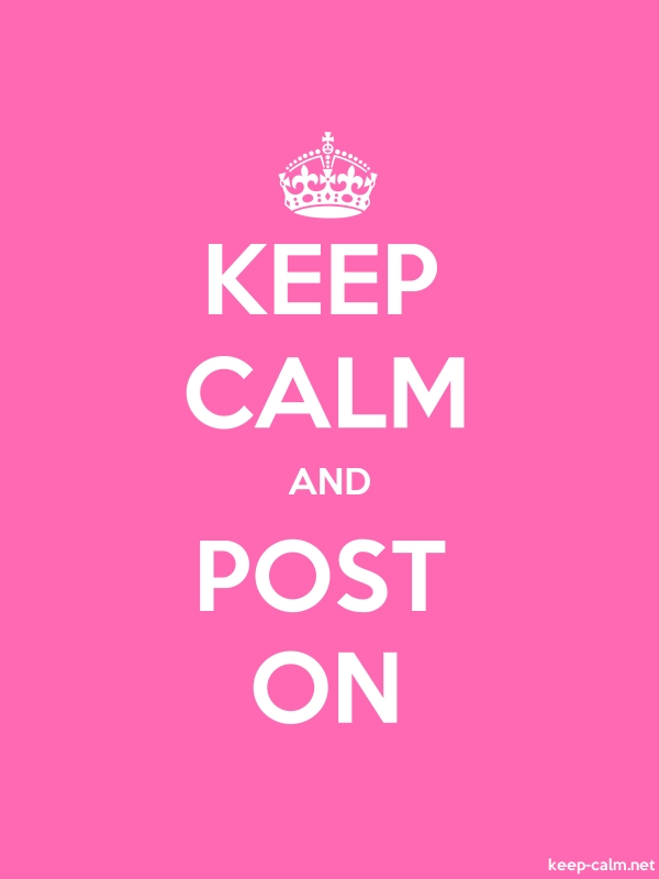 KEEP CALM AND POST ON - white/pink - Default (600x800)