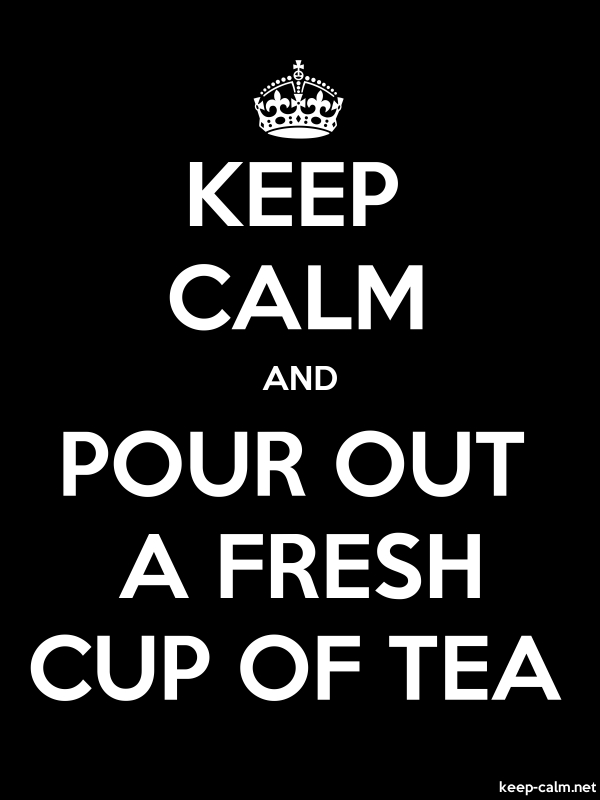 KEEP CALM AND POUR OUT A FRESH CUP OF TEA - white/black - Default (600x800)