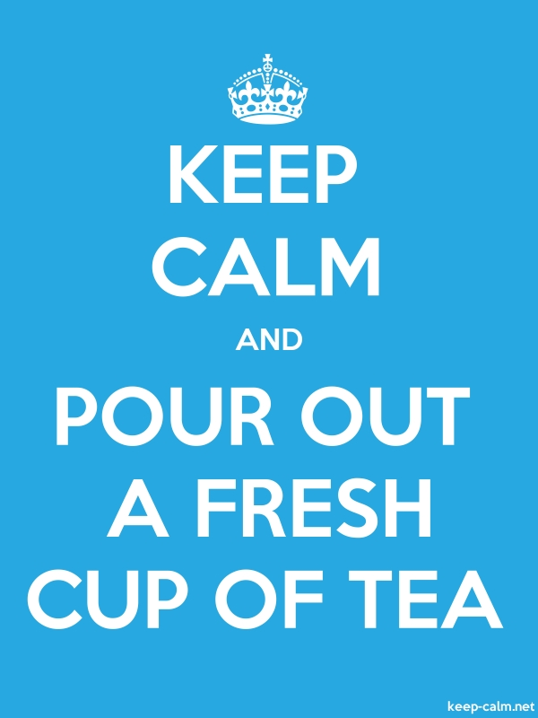 KEEP CALM AND POUR OUT A FRESH CUP OF TEA - white/blue - Default (600x800)